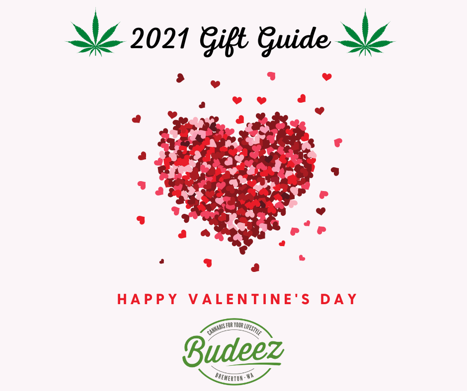 Valentine's Day Gift Guide from Budeez your destination for 420 dispensary with Sativa and Indica